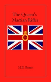 The Queen's Martian Rifles ebook by M.E. Brines