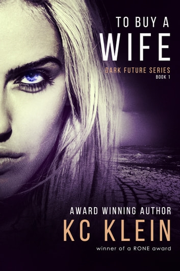 To Buy A Wife - A Sexy Sci-fi Romance ebook by KC Klein