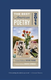 The Best American Poetry 2011 - Series Editor David Lehman ebook by David Lehman,Kevin Young