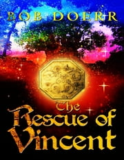 The Rescue of Vincent - The Enchanted Coin series ebook by Bob Doerr