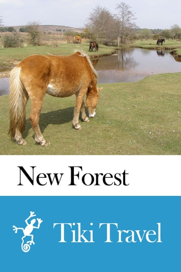 New Forest (England) Travel Guide - Tiki Travel ebook by Tiki Travel