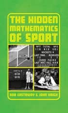 The Hidden Mathematics of Sport ebook by John Haigh, Rob Eastaway