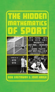 The Hidden Mathematics of Sport ebook by John Haigh,Rob Eastaway