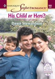 His Child or Hers? ebook by Dawn Stewardson