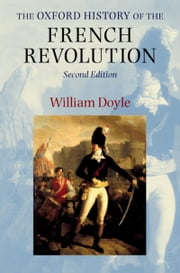 The Oxford History of the French Revolution ebook by William Doyle