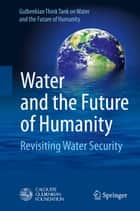 Water and the Future of Humanity ebook by Gulbenkian Think Tank on Water and the Future of Humanity
