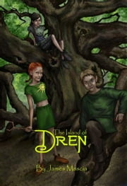 The Island of Dren ebook by James Mascia