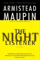 The Night Listener - A Novel ebook by Armistead Maupin