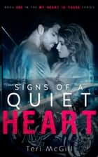 Signs of a Quiet Heart ebook by Teri McGill