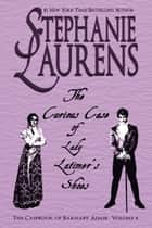 The Curious Case of Lady Latimer's Shoes 電子書 by Stephanie Laurens