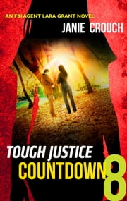 Tough Justice: Countdown (Part 8 of 8) 電子書 by Janie Crouch