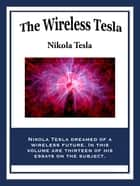 The Wireless Tesla ebook by Nikola Tesla