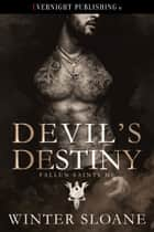 Devil's Destiny ebook by Winter Sloane