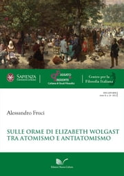 Sulle orme di Elizabeth Wolgast ebook by Alessandro Fruci