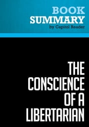 Summary of The Conscience of a Libertarian: Empowering the Citizen Revolution with God, Guns, Gambling & Tax Cuts - Wayne Allyn Root ebook by Capitol Reader