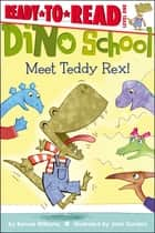 Meet Teddy Rex! - with audio recording ebook by Bonnie Williams, John Gordon