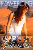 DESERT SUBMISSION ebook door POWERONE