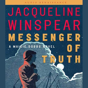 Messenger of Truth - A Maisie Dobbs Novel audiobook by Jacqueline Winspear