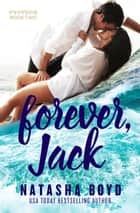 Forever, Jack - (Eversea 2) eBook by Natasha Boyd