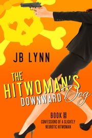 The Hitwoman's Downward Dog ebook by JB Lynn