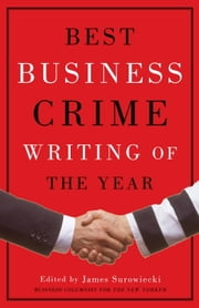 Best Business Crime Writing of the Year ebook by James Surowiecki