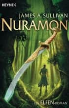 Nuramon - Ein Elfenroman ebook by James A. Sullivan