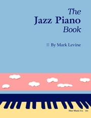 The Jazz Piano Book ebook by SHER Music,Mark Levine