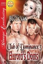 Auroras Doms ebook by Becca Van