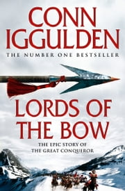 Lords of the Bow (Conqueror, Book 2) ebook by Conn Iggulden