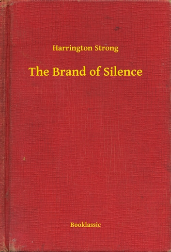 The Brand of Silence ebook by Harrington Strong