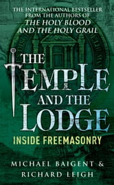 The Temple And The Lodge ebook by Richard Leigh,Michael Baigent