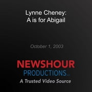 Lynne Cheney: A Is for Abigail audiobook by PBS NewsHour