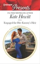 Engaged for Her Enemy's Heir - An Emotional and Sensual Romance ebook by Kate Hewitt