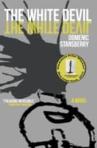 The White Devil ebook by Domenic Stansberry