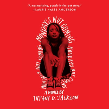 Monday's Not Coming audiolibro by Tiffany D. Jackson
