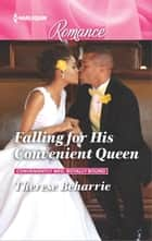 Falling for His Convenient Queen ebook by Therese Beharrie