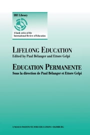 Lifelong Education ebook by Paul Bélanger,Ettore Gelpi