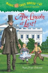 Abe Lincoln at Last! ebook by Mary Pope Osborne