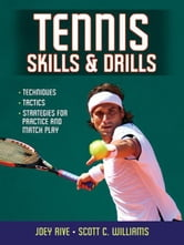 Tennis Skills & Drills ebook by Joey Rive,Scott C. Williams