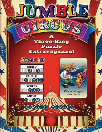 Jumble® Circus - A Three-Ring Puzzle Extravaganza! ebook by Tribune Media Services