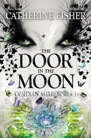 The Door in the Moon ebook by Catherine Fisher