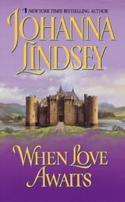 When Love Awaits ebook by Johanna Lindsey