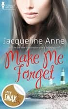 Make Me Forget ebook by Jacqueline Anne