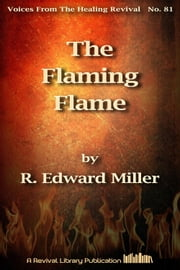 The Flaming Flame - The Story of Continued Revival in Argentina ebook by R. Edward Miller