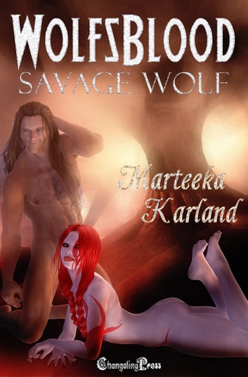Savage Wolf (Wolfsblood) ebook by Marteeka Karland