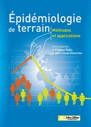 Epidémiologie de terrain - Méthodes et applications ebook by François Dabis,Jean-Claude Desenclos