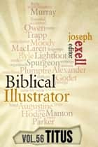 The Biblical Illustrator - Pastoral Commentary on Titus ebook by Joseph Exell