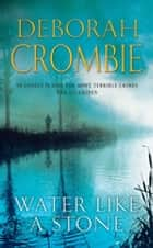 Water Like a Stone ebook by Deborah Crombie