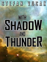 With Shadow and Thunder ebook by Stefan Vucak