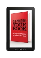 Self-Publishing Your Book: How Kingsford Self-Publishing Can Help You Fulfil a Dream ebook by Kingsford  Self-Publishing